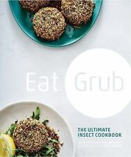 Eat Grub: The Ultimate Insect Cookbook by Shami Radia, Sebastian Holmes and...