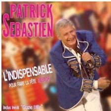 L'Indispensable Pour Faire La Fte (Best Of) - Patrick Sebastien (2010, CD NEUF)
