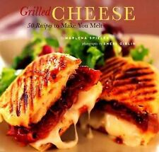 Grilled Cheese: 50 Recipes to Make You Melt Marlena Spieler Paperback