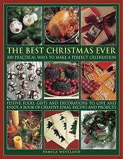 The Best Ever Christmas: 100 practical ways to make a perfect celebration