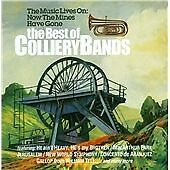 The Music Lives On Now The Mines Have Gone, Best Of The Colliery Bands (Vari, Go