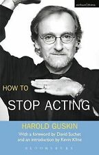 How to Stop Acting (Performance Books), Guskin, Harold, New Condition