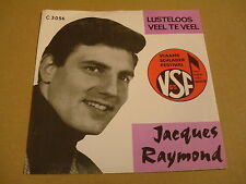 45T SINGLE / JACQUES RAYMOND - LUSTELOOS