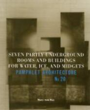 Pamphlet Architecture 20: Seven Partly Underground Rooms and Buildings for Water