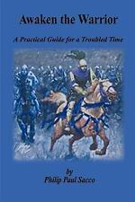 Awaken the Warrior: A Practical Guide for a Troubled Time