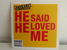 REVEREND AND THE MAKERS He said he loved me 5413356571448