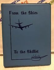 From the Skies. To the Skillet. Cookbook. Recipes! 3 Ring Binder BOOK VERY RARE!