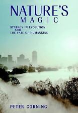 Nature's Magic: Synergy in Evolution and the Fate of Humankind, Corning, Peter,