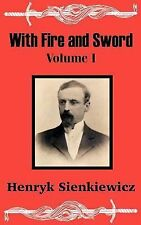With Fire and Sword (Volume One) (v. 1) by Sienkiewicz, Henryk
