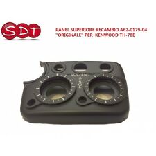 "PANEL SUPERIORE RICAMBIO A62-0179-04  ""ORIGINALE"" PER  KENWOOD TH-78E"
