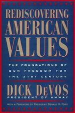 Rediscovering American Values : The Foundations of Our Freedom for the 21st Cent