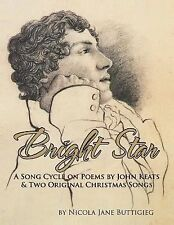 Bright Star : A Song Cycle on Poems by John Keats and Two Original Christmas...