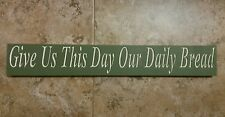 """""""Give Us This Day Our Daily Bread"""" Primitive Sign. You Choose Colors!"""