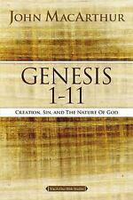 MacArthur Bible Studies: Genesis 1 To 11 : Creation, Sin, and the Nature of...