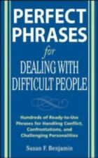 Perfect Phrases for Dealing with Difficult People : Hundreds of Ready-to-Use...