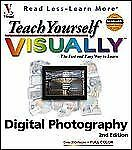 Teach Yourself VISUALLY Digital Photography (Visual Read Less, Learn More) Lowr