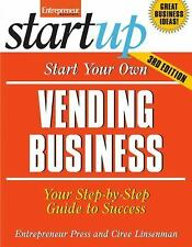Start Your Own Vending Business: Your Step-By-Step Guide to Success (StartUp Ser
