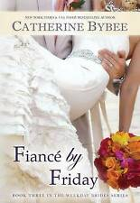 Fiance by Friday, Catherine Bybee