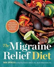 The Migraine Relief Diet by Tara Spencer-Nairn (2016, Paperback)