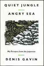 Quiet Jungle, Angry Sea: My Escapes from the Japanese Denis Gavin