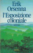 L'esposizione coloniale - Erik Orsenna - Libro Nuovo in offerta !