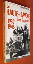 GERMAIN Michel. La Haute-Savoie dans la guerre 1939-1945. Très bon état.