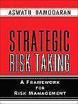 Strategic Risk Taking : A Framework for Risk Management by Aswath Damodaran...