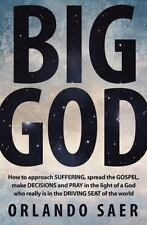 Big God: How to approach SUFFERING, spread the GOSPEL, make DECISIONS and PRAY i