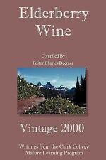 Elderberry Wine : Vintage 2000 by Charles Deemer (2000, Paperback)