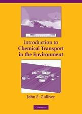 Introduction to Chemical Transport in the Environment by John S. Gulliver...