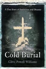 Cold Burial: A True Story of Endurance and Disaster-ExLibrary