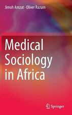 Medical Sociology in Africa by Jimoh Amzat and Oliver Razum (2014, Hardcover)