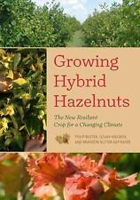 Growing Hybrid Hazelnuts : The New Resilient Crop for a Changing Climate by...