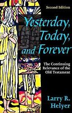 Yesterday, Today, and Forever: The Continuing Relevance of the Old Testament, Se