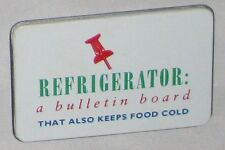 "Humor 3 1/2"" Magnet Sign: Refigerator a Bulletin Board That Also Keeps Food Cold"