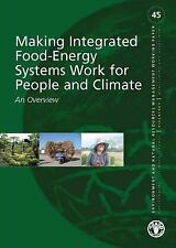 Making Integrated Food-Energy Systems Work for People and Climate: An Overview (