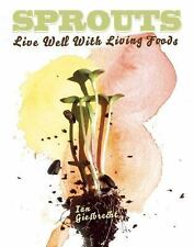 Diy: Sprouts : Live Well with Living Foods by Ian Giesbrecht (2016, Paperback)