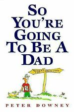 So You're Going To Be a Dad, Peter Downey, Good Book