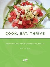 Cook, Eat, Thrive: Vegan Recipes from Everyday to Exotic (Tofu Hound Press)