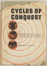CYCLES OF CONQUEST: SPAIN MEXICO & US IMPACT SOUTHWEST INDIANS 1533-1960 Spicer