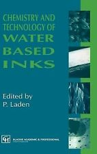 Chemistry and Technology of Water Based Inks (1996, Hardcover)