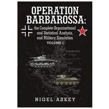 Operation Barbarossa : The Complete Organisational and Statistical Analysis,...