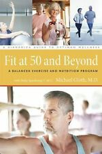 A DiaMedica Guide to Optimum Wellness: Fit at Fifty and Beyond : A Balanced Exer