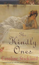 The Kindly Ones by Caroline Stickland (Paperback, 2001)