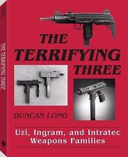 The Terrifying Three: Uzi, Ingram And Intratec Weapons Families