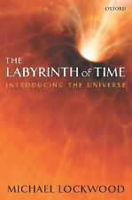 The Labyrinth of Time : Introducing the Universe by Michael Lockwood (2005,...