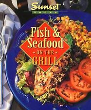 Creative Cooking Grilling: Fish and Seafood on the Grill by Sunset Publishing...