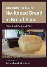 Introduction to Baking No-Knead Bread in Bread Pans (Plus... Guide to Bread...
