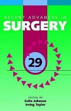 Recent Advances in Surgery No. 29 by Colin Johnson and Irving Taylor (2006,...