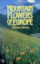 Huxley, Anthony MOUNTAIN FLOWERS (OF EUROPE) IN COLOUR Hardback BOOK